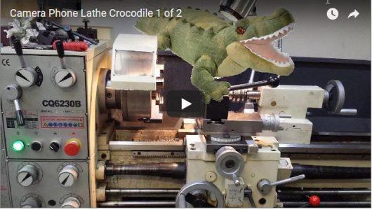Watch the Camera Phone Lathe Crocodile video
